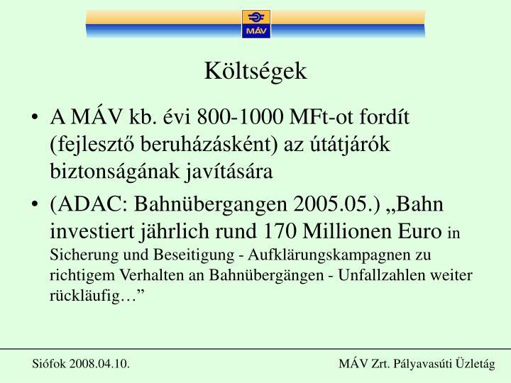 A MÁV kb. évi 800-1000 MFt-ot fordít (fejlesztő beruházásként) az útátjárók biztonságának javítására