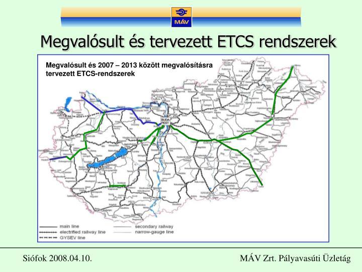 Megvalósult és 2007 – 2013 között megvalósításra tervezett ETCS-rendszerek