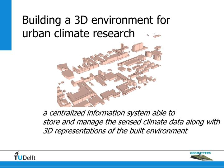 Building a 3D environment for urban climate research
