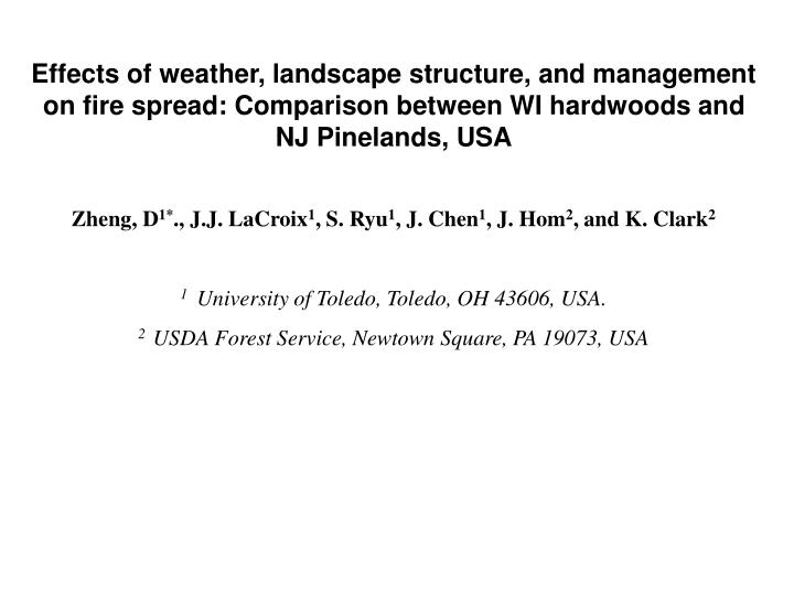 Effects of weather, landscape structure, and management on fire spread: Comparison between WI hardwoods and NJ Pinelands, USA