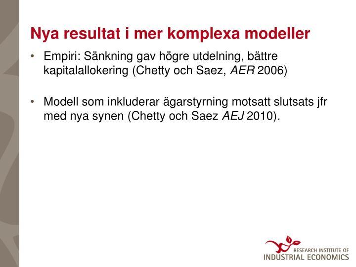 Nya resultat i mer komplexa modeller