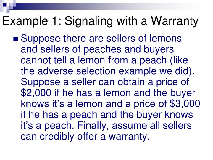 Example 1: Signaling with a Warranty