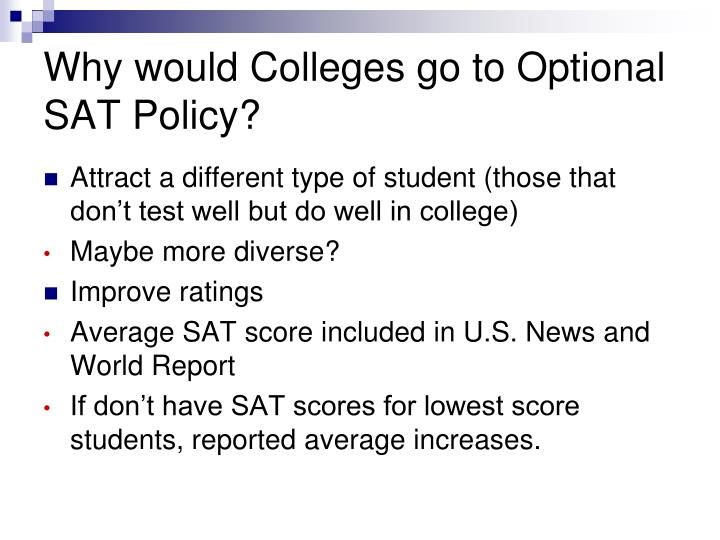 Why would Colleges go to Optional SAT Policy?