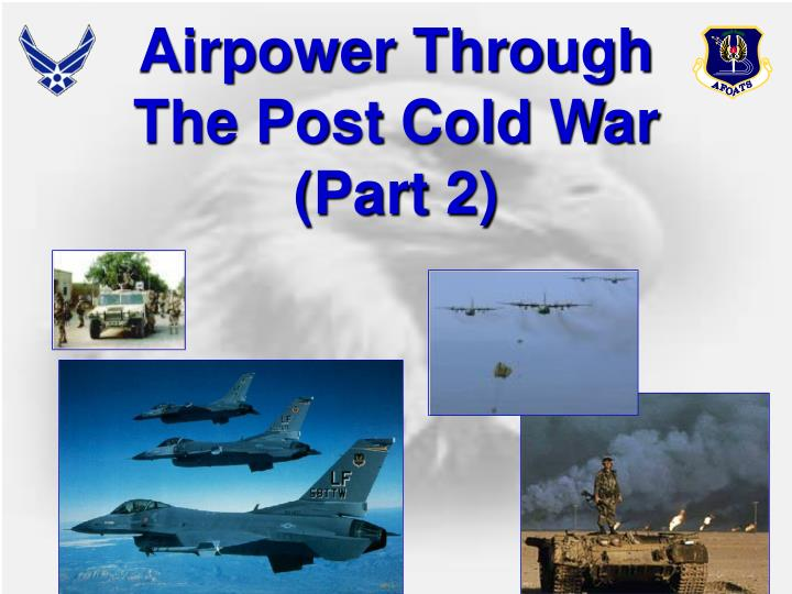 Airpower through the post cold war part 2