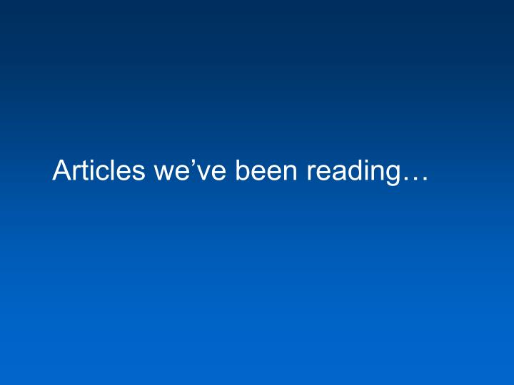 Articles we've been reading…