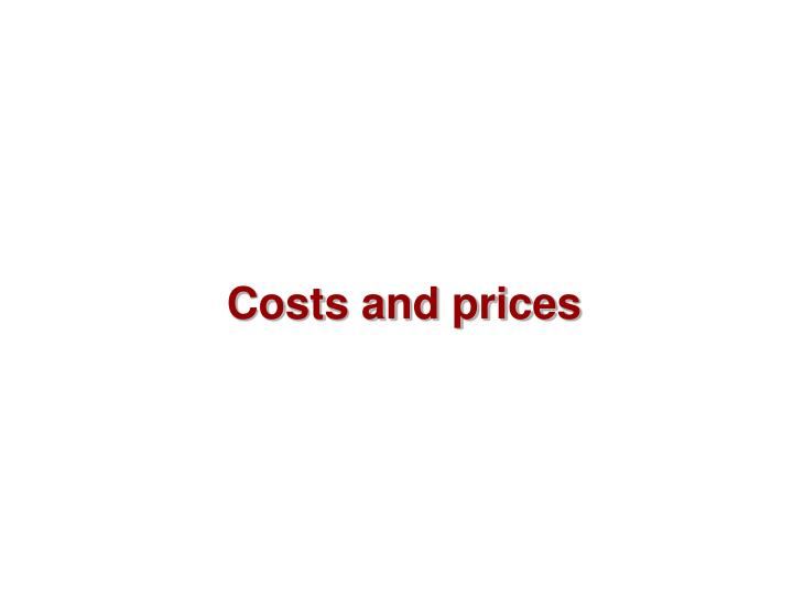 Costs and prices