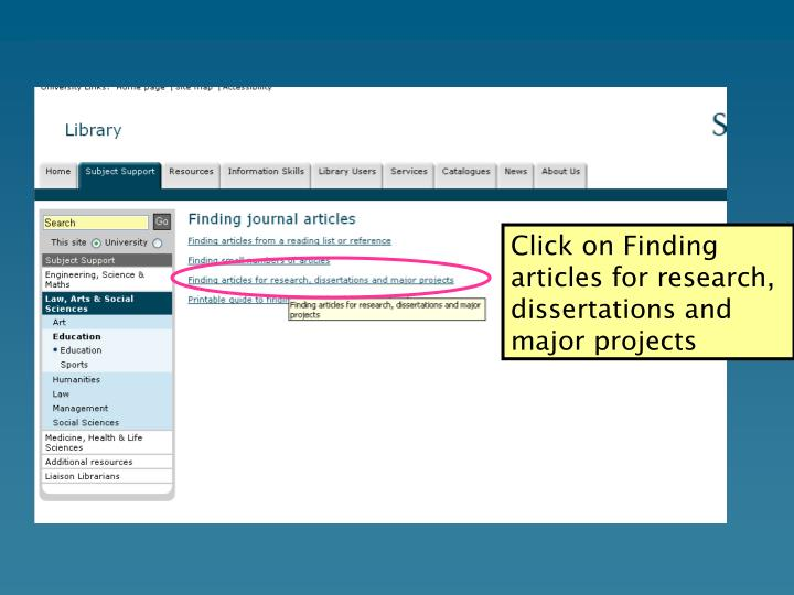 Click on Finding articles for research, dissertations and major projects