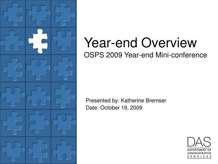 Year end overview osps 2009 year end mini conference
