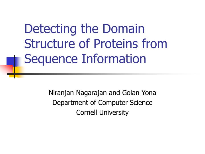 Detecting the Domain Structure of Proteins from Sequence Information