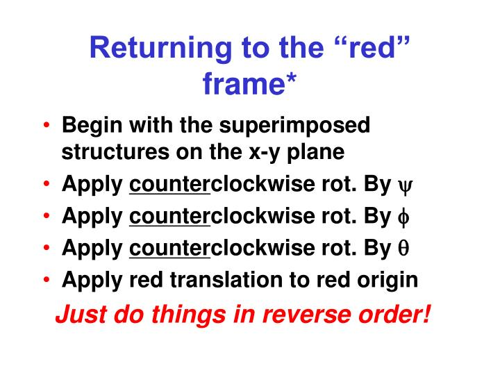 "Returning to the ""red"" frame*"