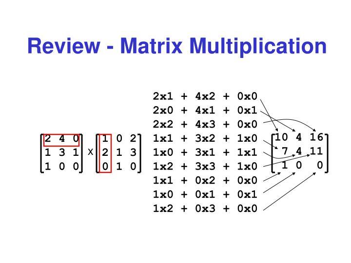 Review - Matrix Multiplication