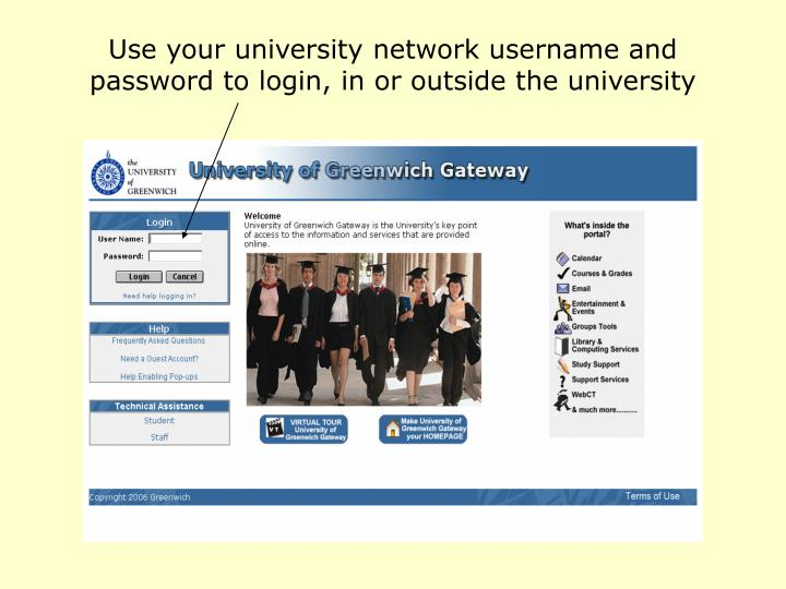 Use your university network username and password to login, in or outside the university