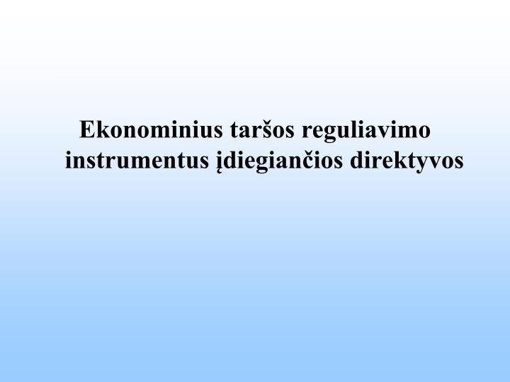 Ekonominius taršos reguliavimo instrumentus įdiegiančios direktyvos