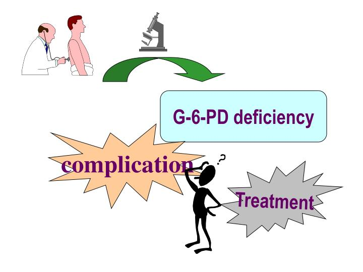 G-6-PD deficiency
