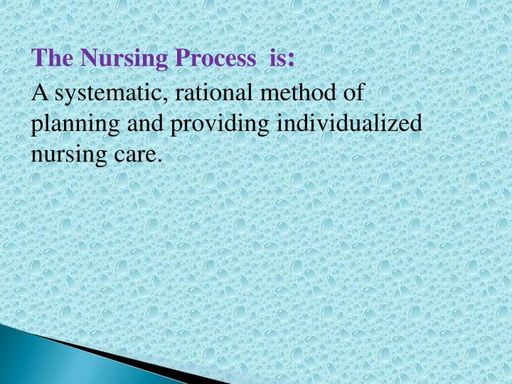 The Nursing Process  is