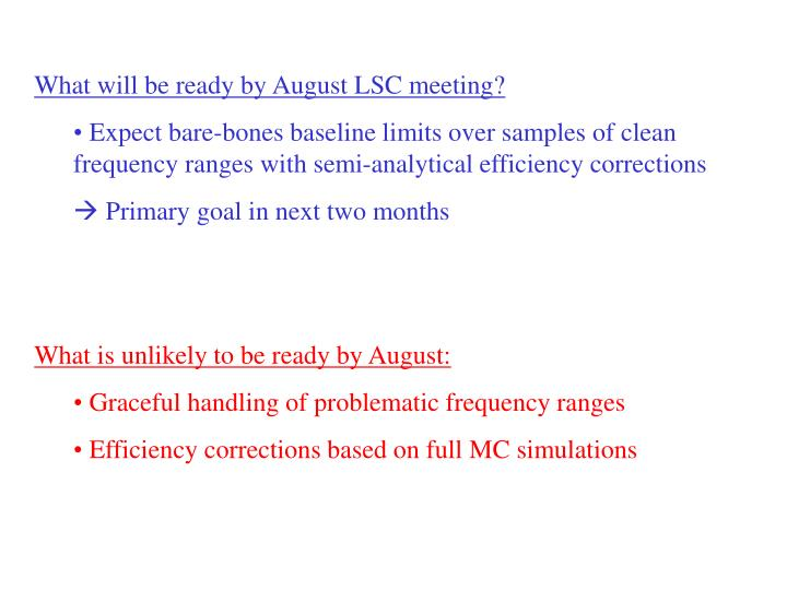 What will be ready by August LSC meeting?