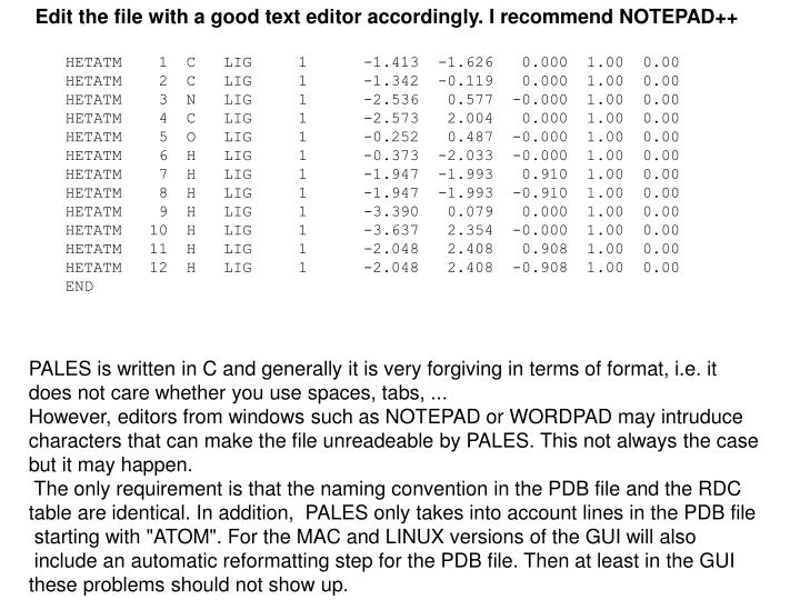 Edit the file with a good text editor accordingly. I recommend NOTEPAD++