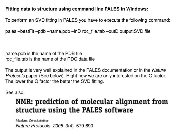 Fitting data to structure using command line PALES in Windows:
