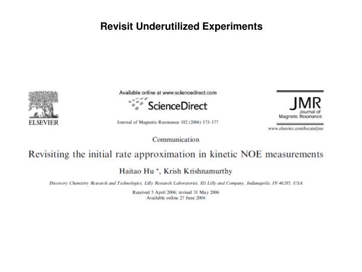 Revisit Underutilized Experiments