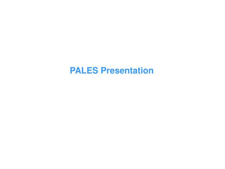 PALES Presentation