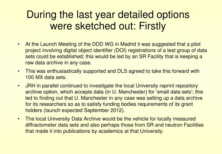 During the last year detailed options were sketched out: Firstly