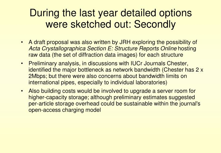 During the last year detailed options were sketched out: Secondly