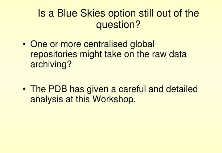 Is a Blue Skies option still out of the question?