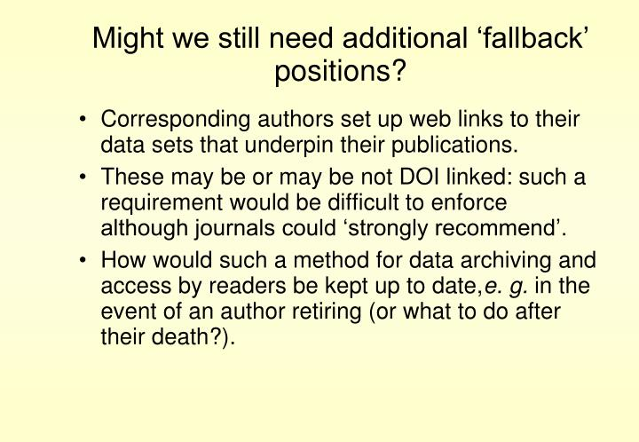 Might we still need additional 'fallback' positions?