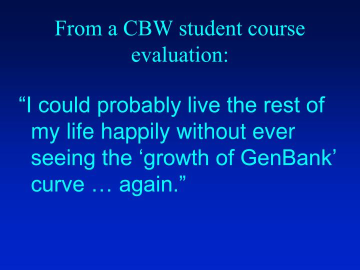 From a CBW student course evaluation: