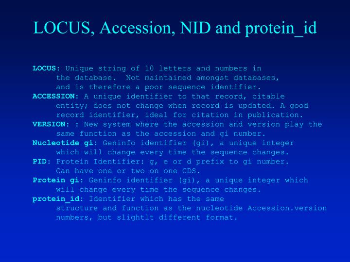 LOCUS, Accession, NID and protein_id