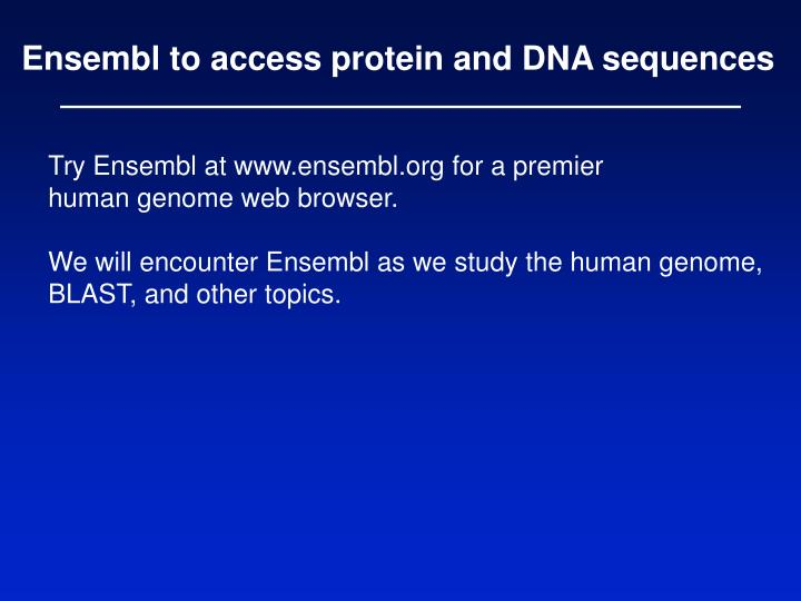Ensembl to access protein and DNA sequences