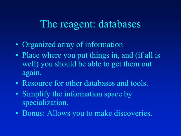 The reagent: databases