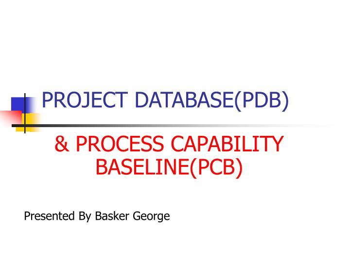PROJECT DATABASE(PDB)