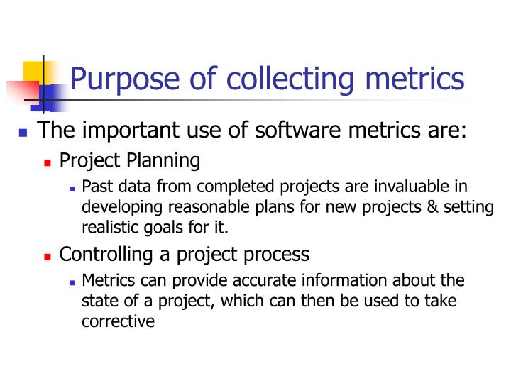 Purpose of collecting metrics