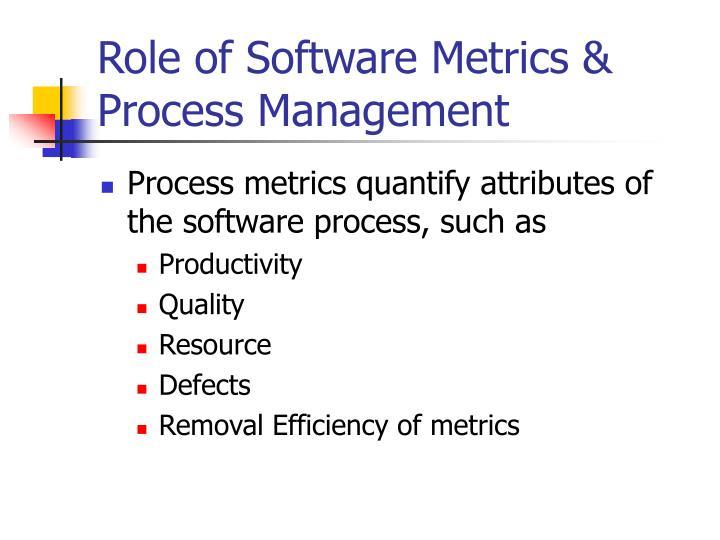 Role of Software Metrics & Process Management