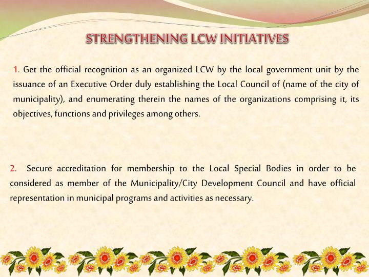 STRENGTHENING LCW INITIATIVES