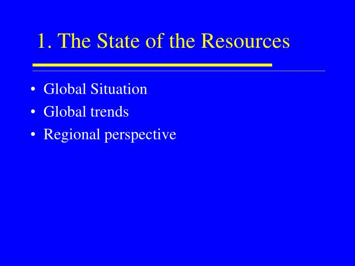 1. The State of the Resources