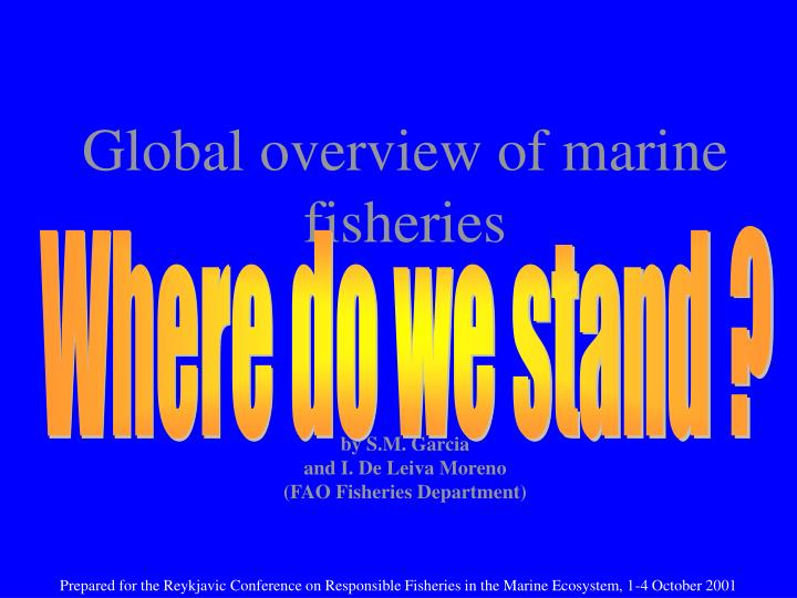 Global overview of marine fisheries by s m garcia and i de leiva moreno fao fisheries department1
