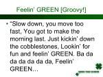 feelin green groovy