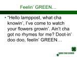feelin green