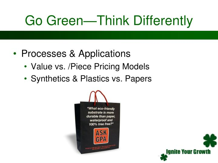 Go Green—Think Differently