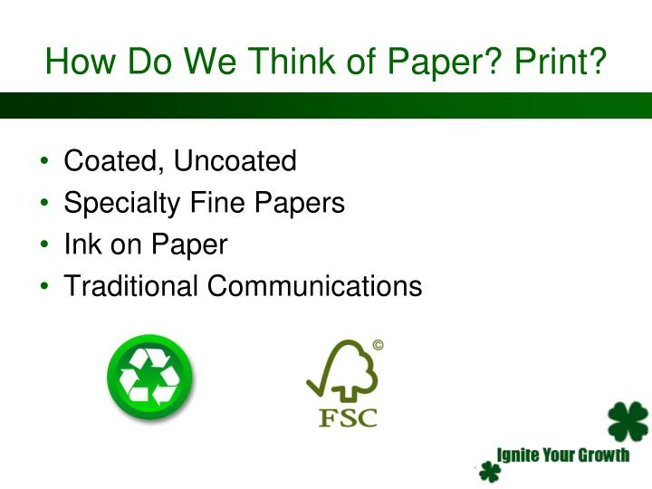 How Do We Think of Paper? Print?