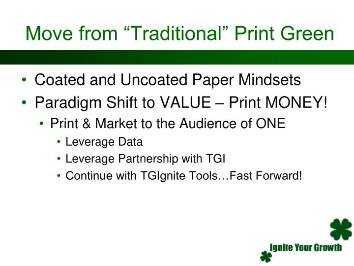 "Move from ""Traditional"" Print Green"