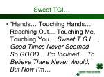 sweet tgi