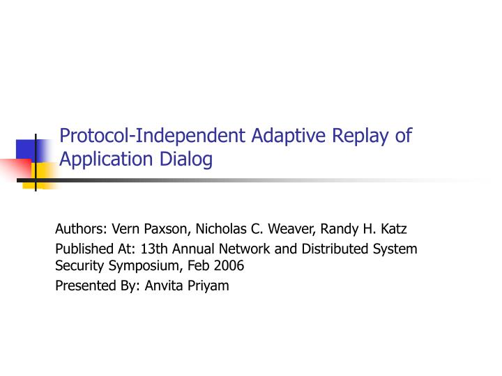 Protocol independent adaptive replay of application dialog