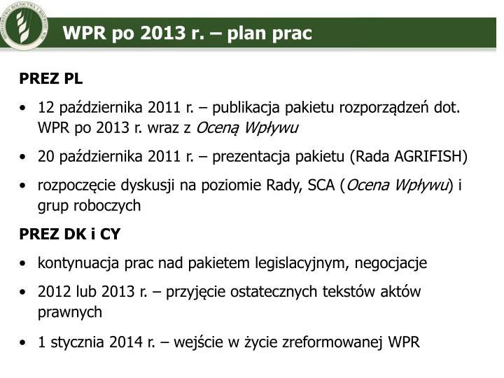 WPR po 2013 r. – plan prac