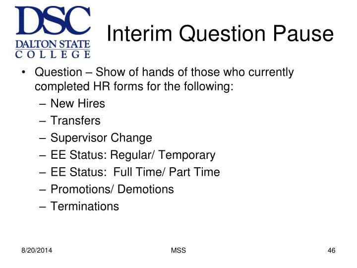 Interim Question Pause