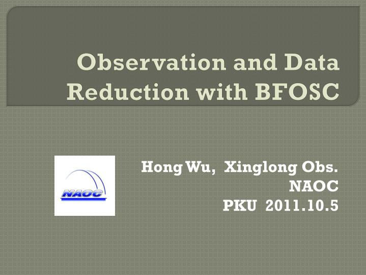 observation and data reduction with bfosc