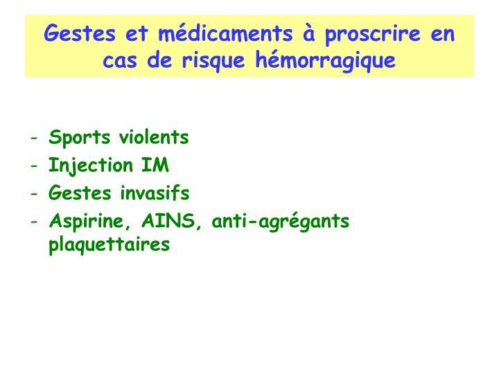 Gestes et médicaments à proscrire en cas de risque hémorragique