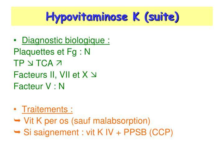 Hypovitaminose K (suite)
